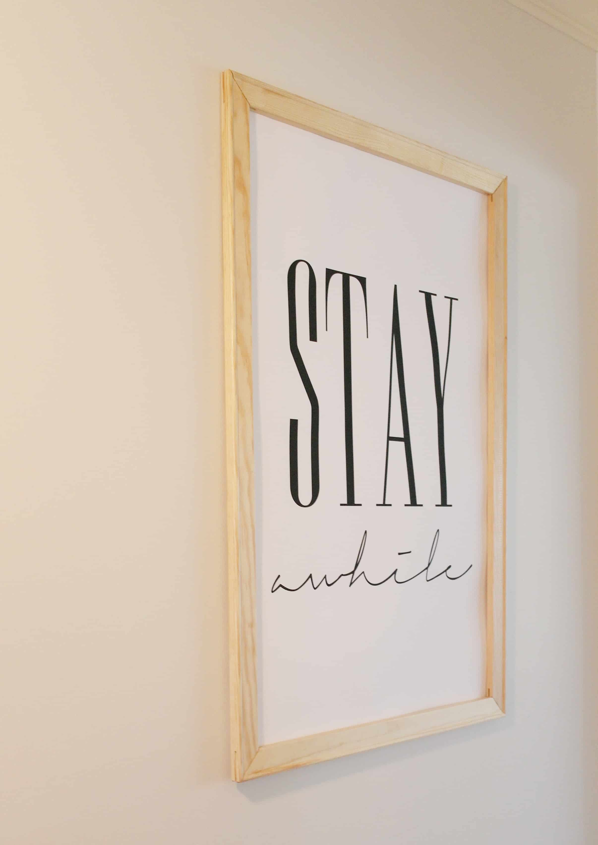 stay awhile print framed