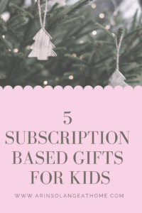 subscription based gifts for kids