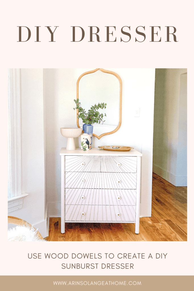 DIY Dresser with wood dowels to make a sunburst